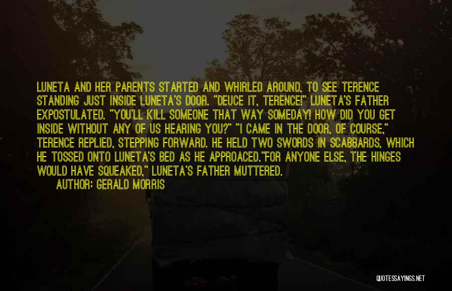 Kill Us Quotes By Gerald Morris