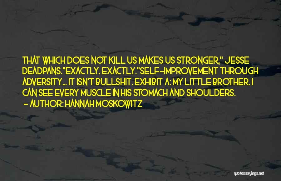 Kill Us Quotes By Hannah Moskowitz