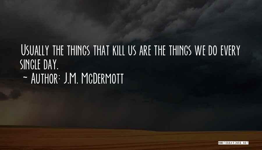 Kill Us Quotes By J.M. McDermott