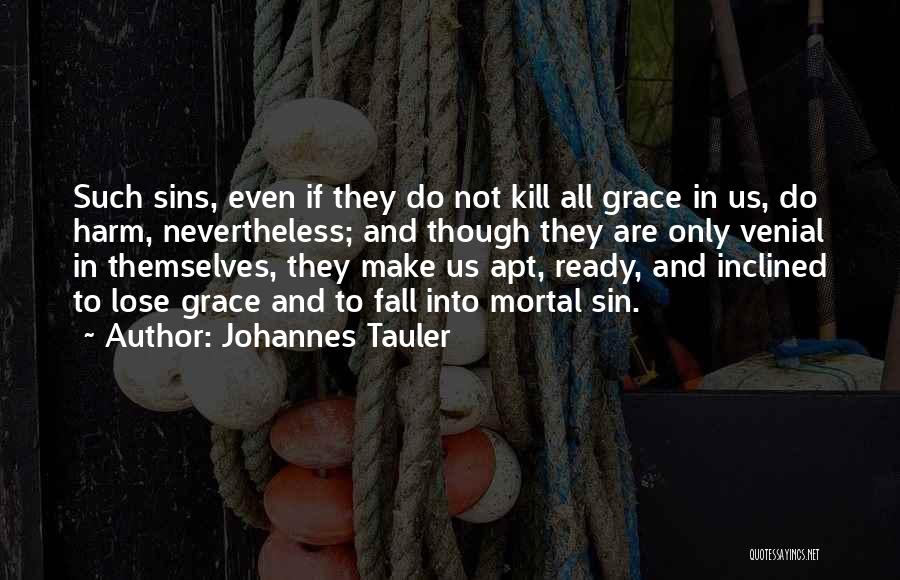 Kill Us Quotes By Johannes Tauler