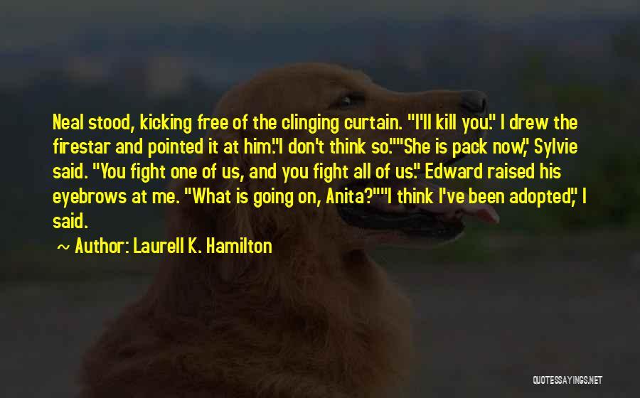 Kill Us Quotes By Laurell K. Hamilton