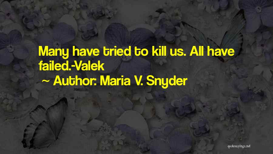 Kill Us Quotes By Maria V. Snyder