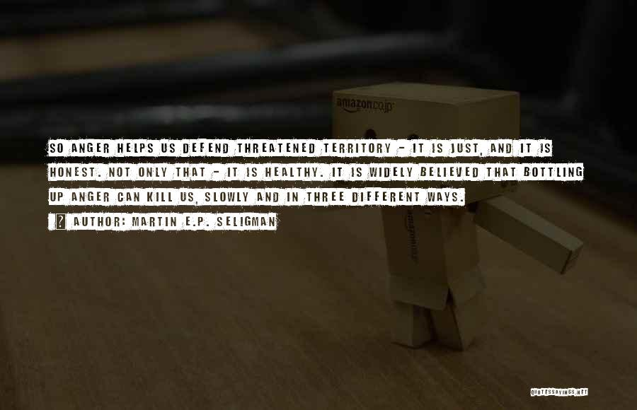 Kill Us Quotes By Martin E.P. Seligman