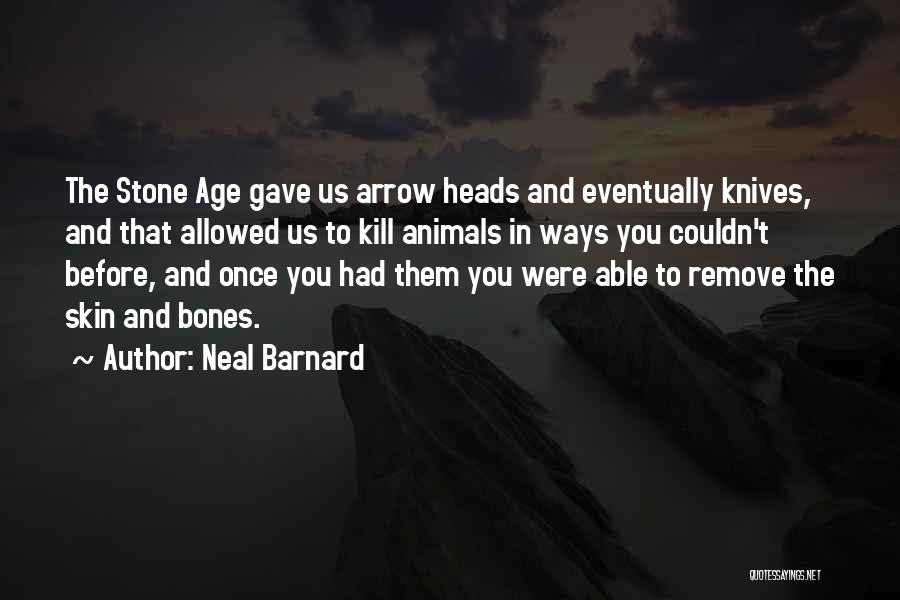 Kill Us Quotes By Neal Barnard
