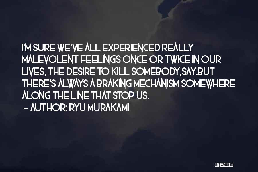 Kill Us Quotes By Ryu Murakami