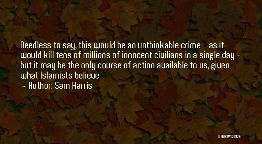 Kill Us Quotes By Sam Harris