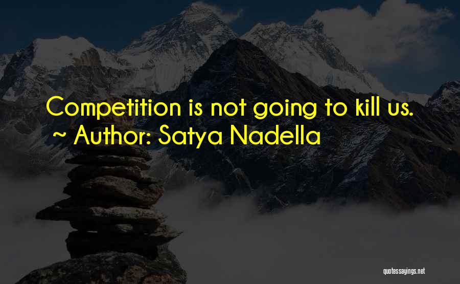 Kill Us Quotes By Satya Nadella