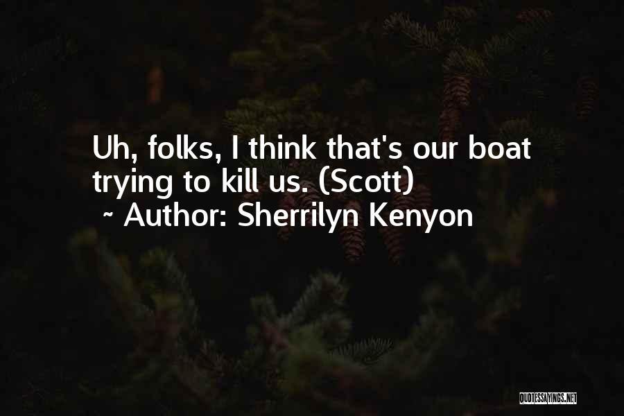 Kill Us Quotes By Sherrilyn Kenyon