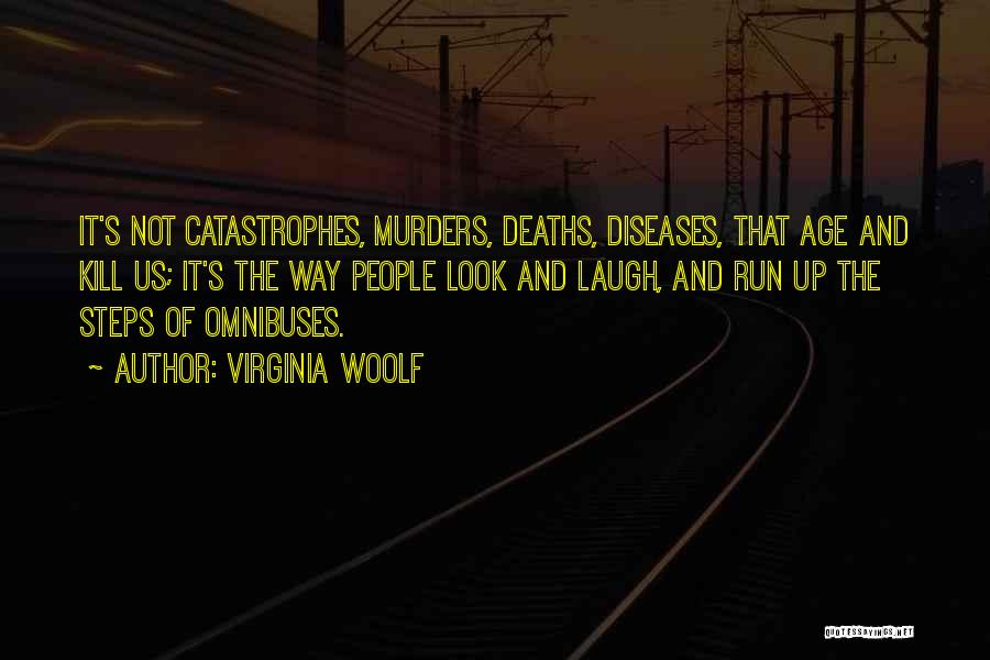 Kill Us Quotes By Virginia Woolf
