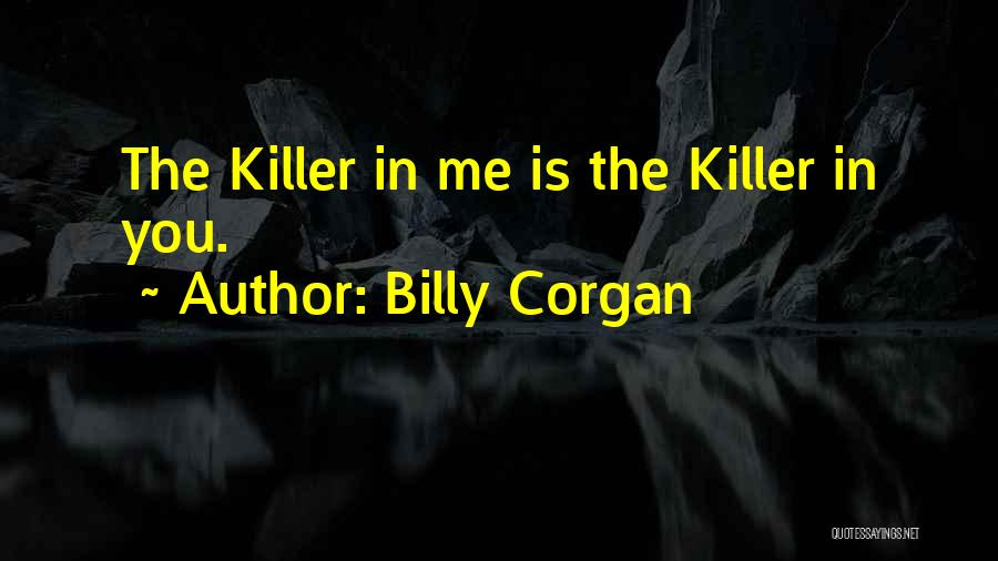 Killers Quotes By Billy Corgan