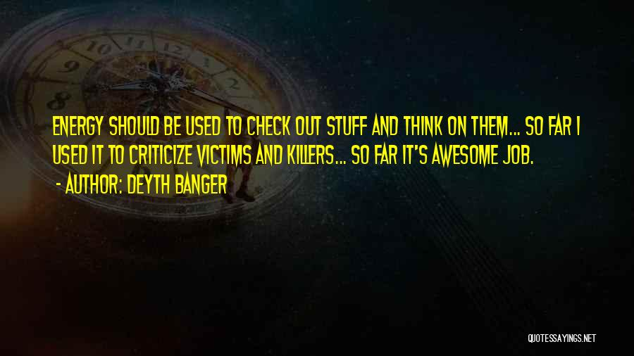Killers Quotes By Deyth Banger