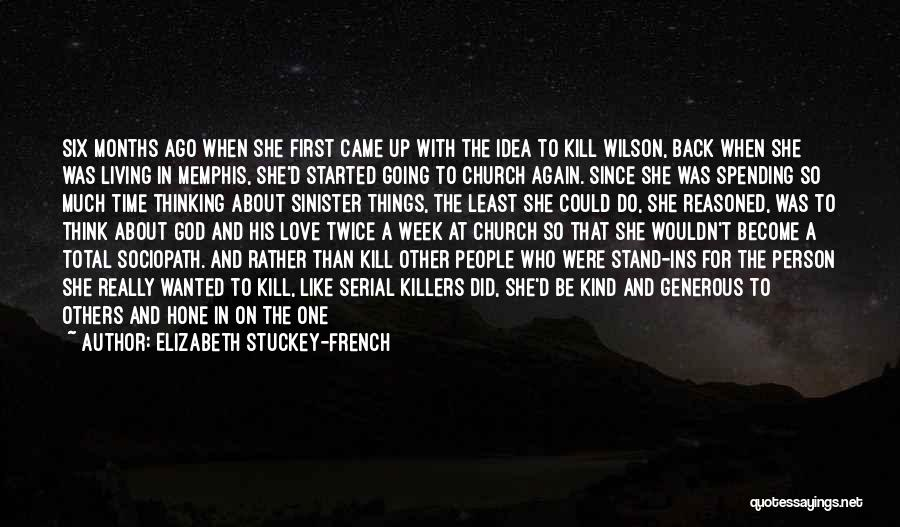 Killers Quotes By Elizabeth Stuckey-French