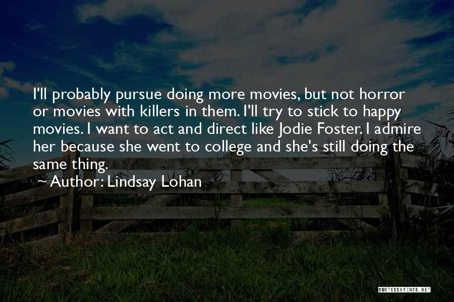 Killers Quotes By Lindsay Lohan