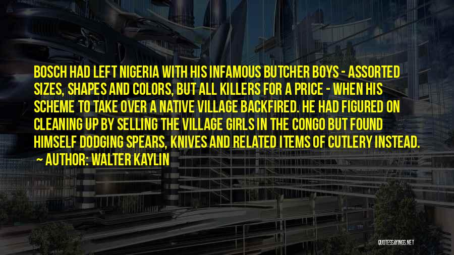 Killers Quotes By Walter Kaylin