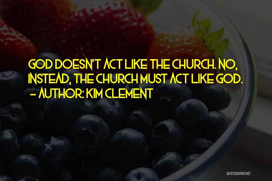 Kim Clement Quotes 1299024