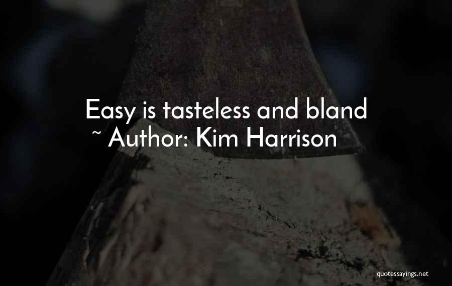 Kim Harrison Quotes 1099083
