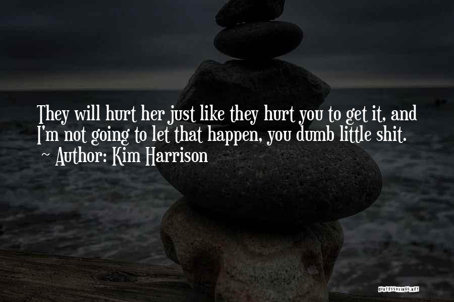 Kim Harrison Quotes 1164887