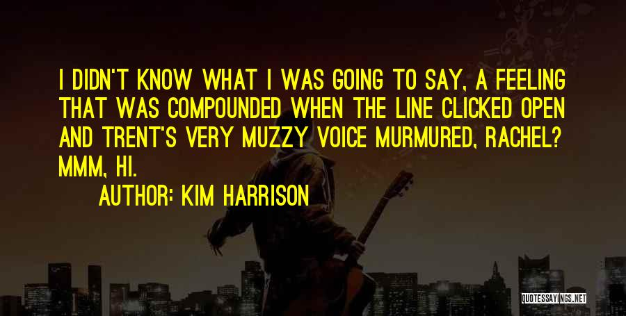 Kim Harrison Quotes 1251682