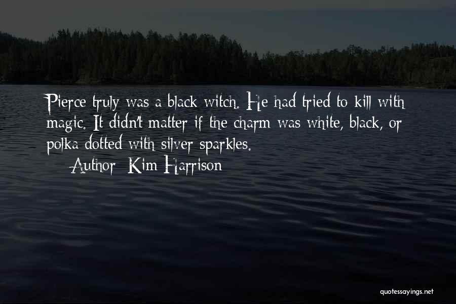 Kim Harrison Quotes 1387133