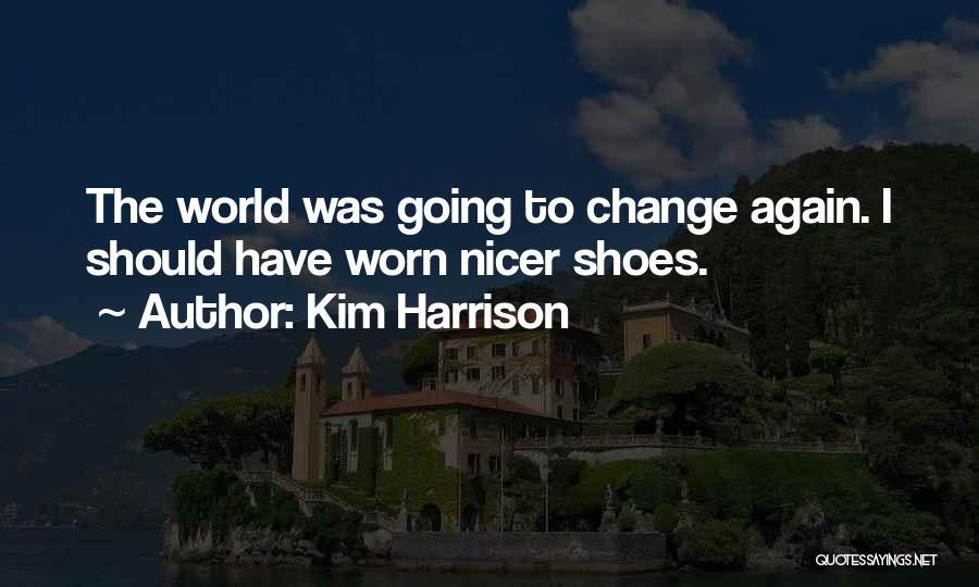 Kim Harrison Quotes 1551409