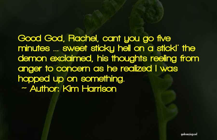Kim Harrison Quotes 1784592