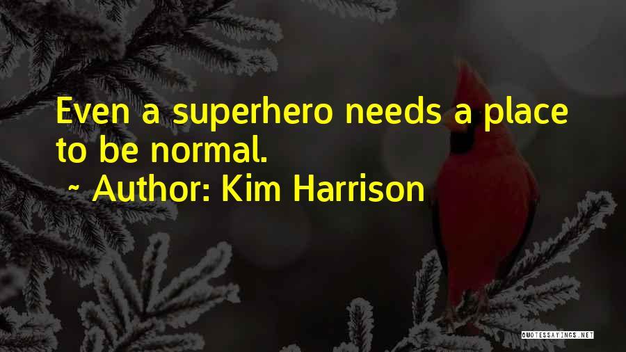 Kim Harrison Quotes 1849798