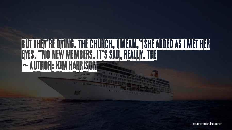 Kim Harrison Quotes 2029061