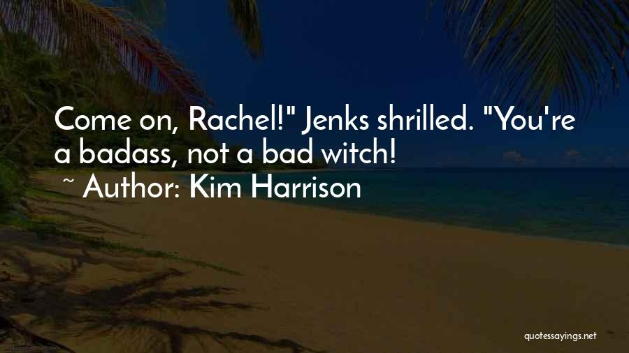 Kim Harrison Quotes 2073637