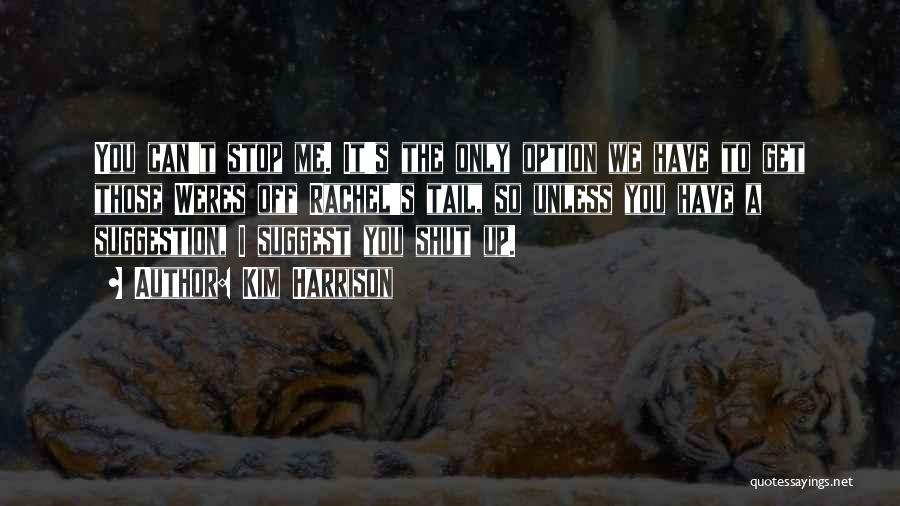 Kim Harrison Quotes 2132811