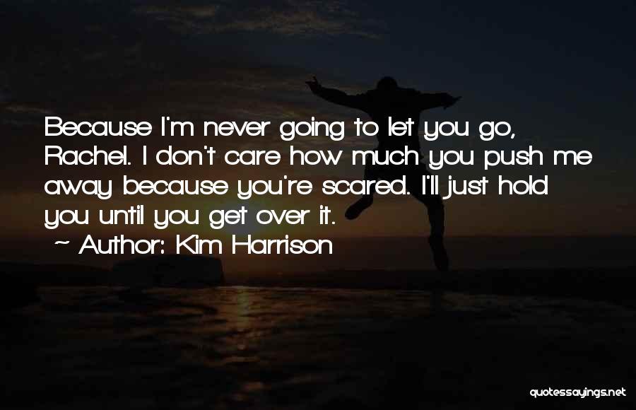 Kim Harrison Quotes 2144845