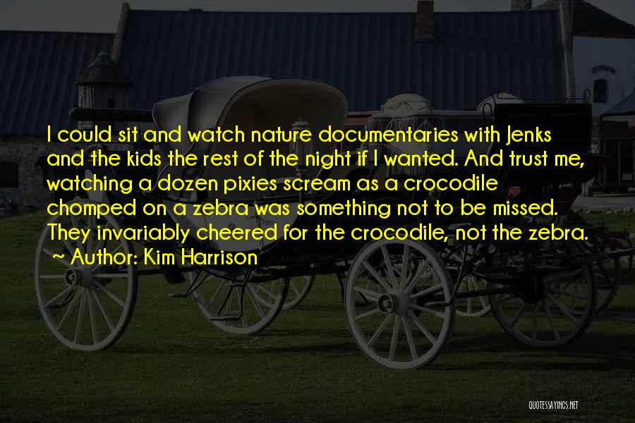 Kim Harrison Quotes 216998