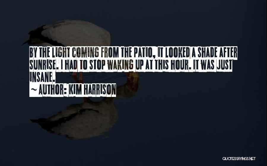 Kim Harrison Quotes 2252413