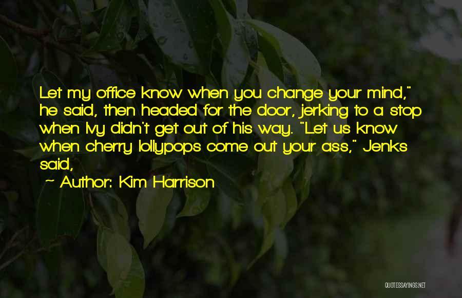Kim Harrison Quotes 446324