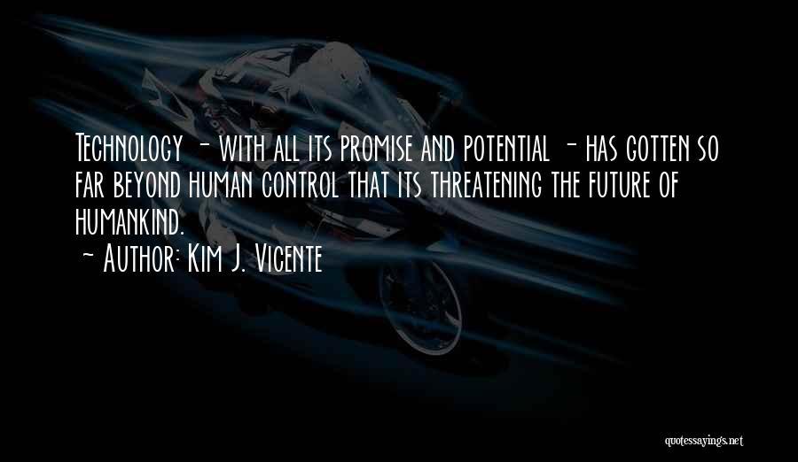 Kim J. Vicente Quotes 1078511