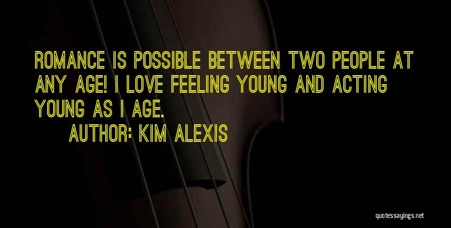 Kim Possible Love Quotes By Kim Alexis