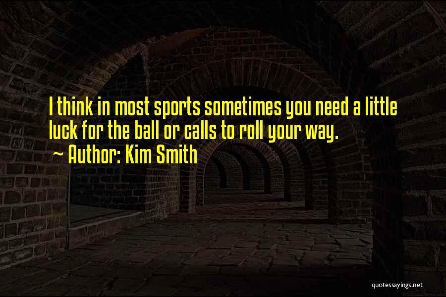 Kim Smith Quotes 1505850