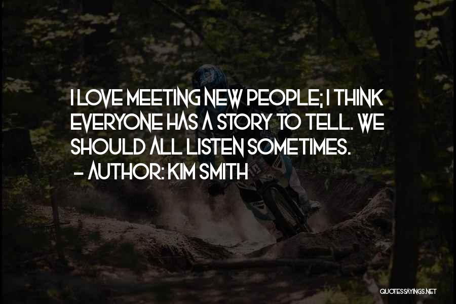 Kim Smith Quotes 1536937