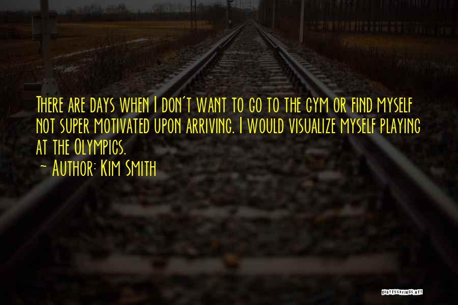 Kim Smith Quotes 1933876