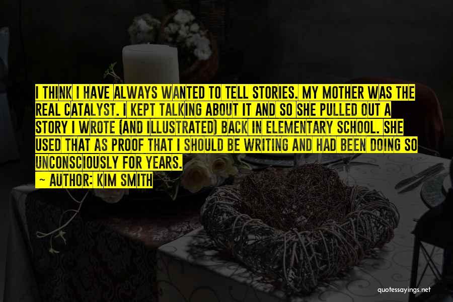 Kim Smith Quotes 952702