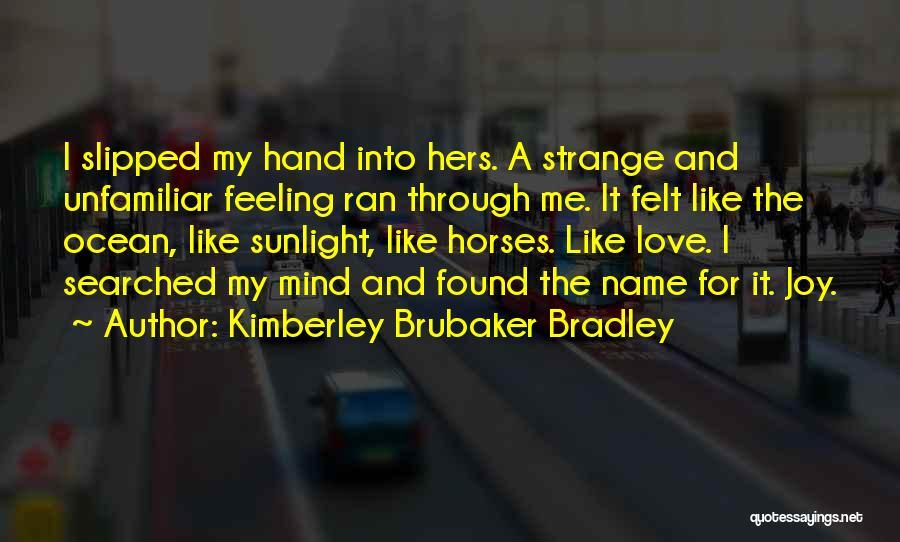 Kimberley Brubaker Bradley Quotes 1187246