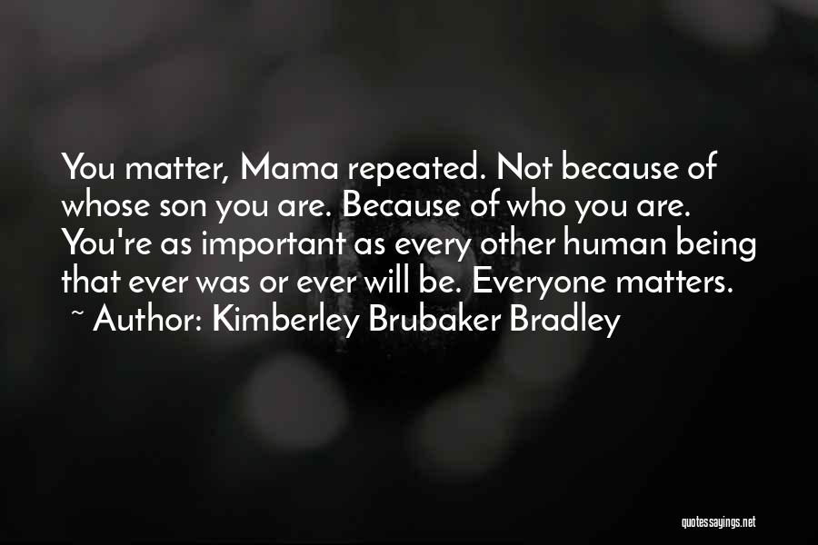 Kimberley Brubaker Bradley Quotes 968595