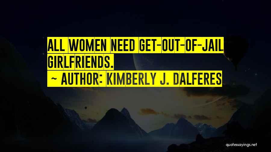 Kimberly J. Dalferes Quotes 1559108