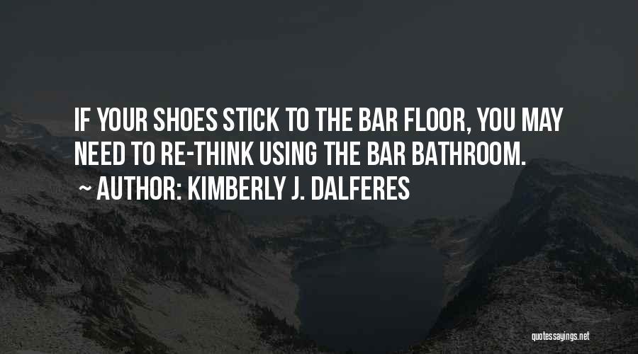 Kimberly J. Dalferes Quotes 2269425