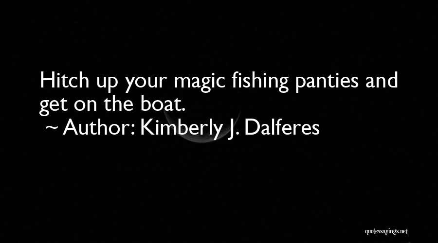 Kimberly J. Dalferes Quotes 349561
