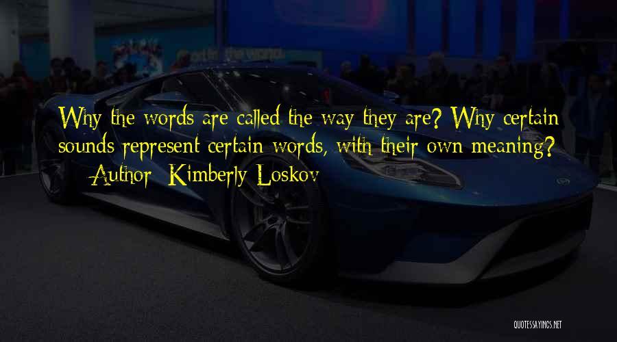 Kimberly Loskov Quotes 1531209