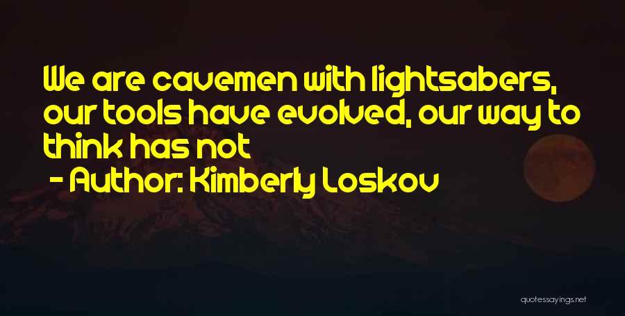 Kimberly Loskov Quotes 1993081