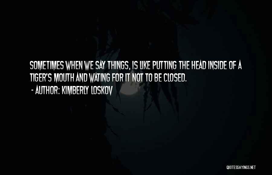 Kimberly Loskov Quotes 715606
