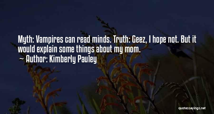 Kimberly Pauley Quotes 1031636