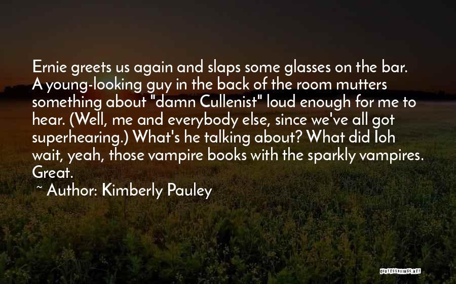 Kimberly Pauley Quotes 2265868