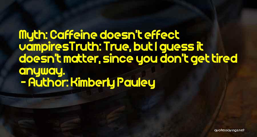 Kimberly Pauley Quotes 349617